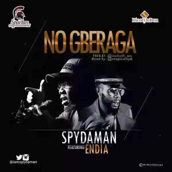 Download MP3: Spydaman – No Gberaga ft Endia
