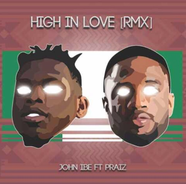Download MP3: John Ibe - Dance And Tango + High In Love [Rmx] Ft. Praiz