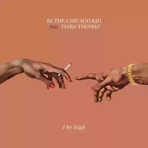 Download MP3: BJ The Chicago Kid - I Be High feat. Tiara Thomas
