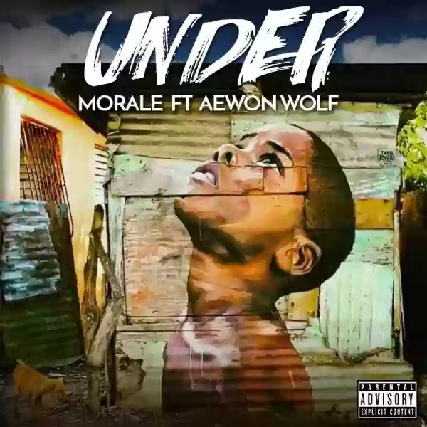 "Download MP3: MORALE FT. AEWON WOLF – ""UNDER"""