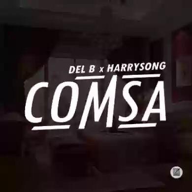 """Download MP3: DEL B & HARRYSONG – """"COMSA"""""""