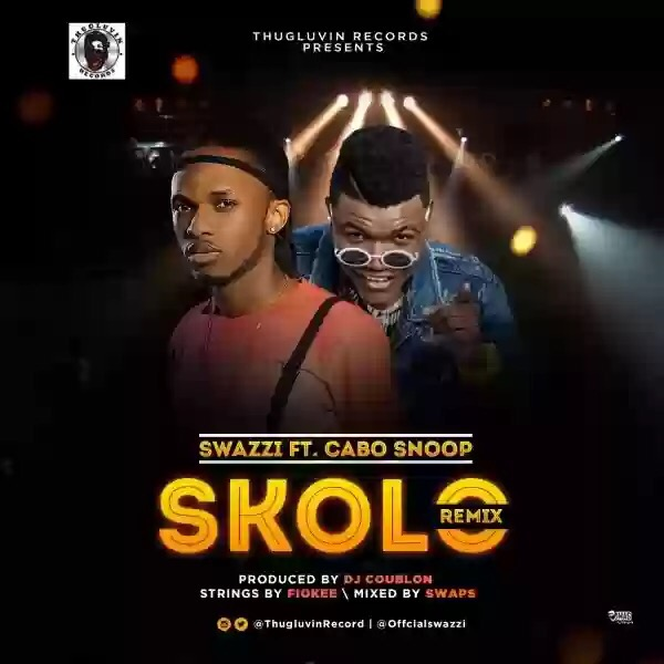 "Download MP3: SWAZZI FT CABO SNOOP – ""SKOLO REMIX"" (PROD BY DJ COUBLON)"
