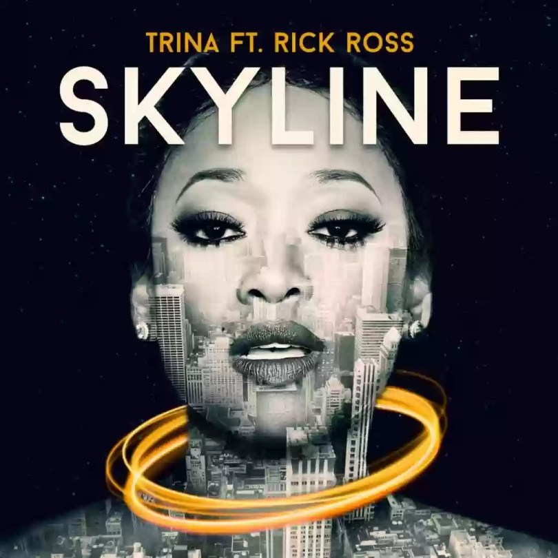 Download MP3: Trina – Skyline Ft Rick Ross
