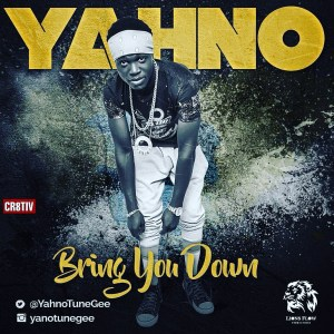 Music: Yahno TuneGee - Bring You Down