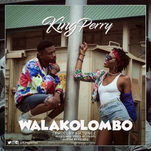 King Perry - Walakolombo (Prod. By Siktunez)