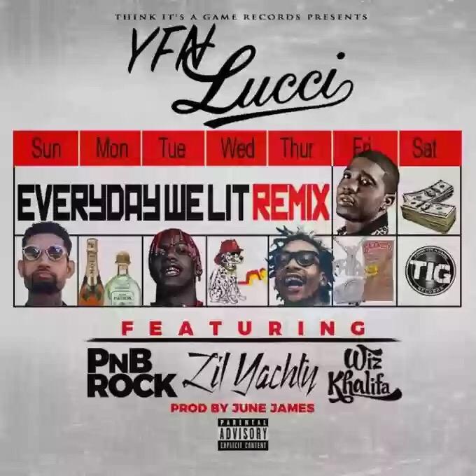 Download YFN Lucci – Everyday We Lit Remix Ft PnB Rock, Wiz Khalifa & Lil Yachty