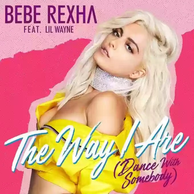 Download Bebe Rexha – The Way I Are Ft Lil Wayne