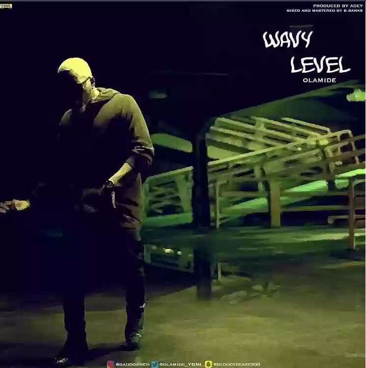 Download MP3: Olamide – Wavy Level