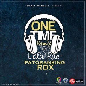 Download Lola Rae ft. Patoranking & RDX – One Time (Remix)