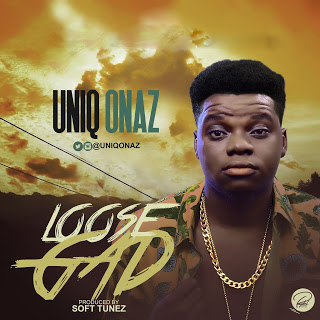 Uniq Onaz - Loose Gad
