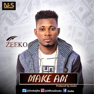 Zeeko – Make Am