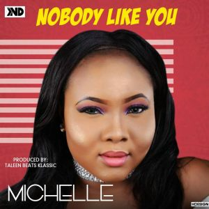 Michelle - Nobody Like You