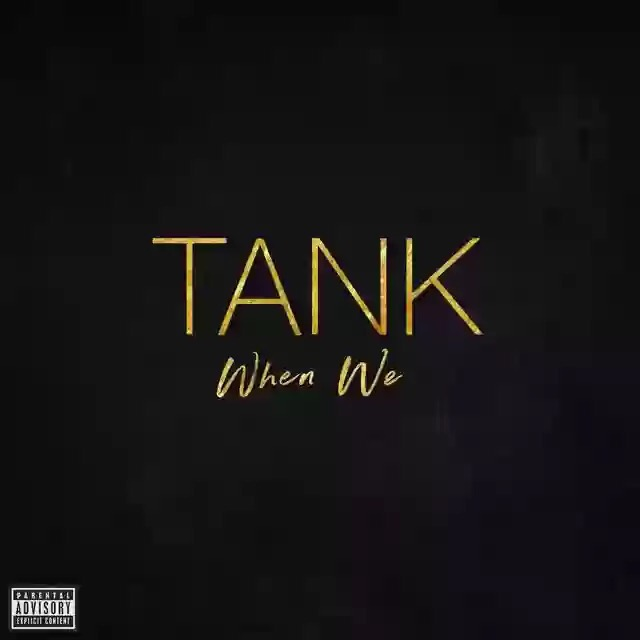 Download MP3: Tank – When We