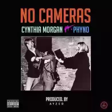 Download MP3: CYNTHIA MORGAN – NO CAMERAS FT. PHYNO