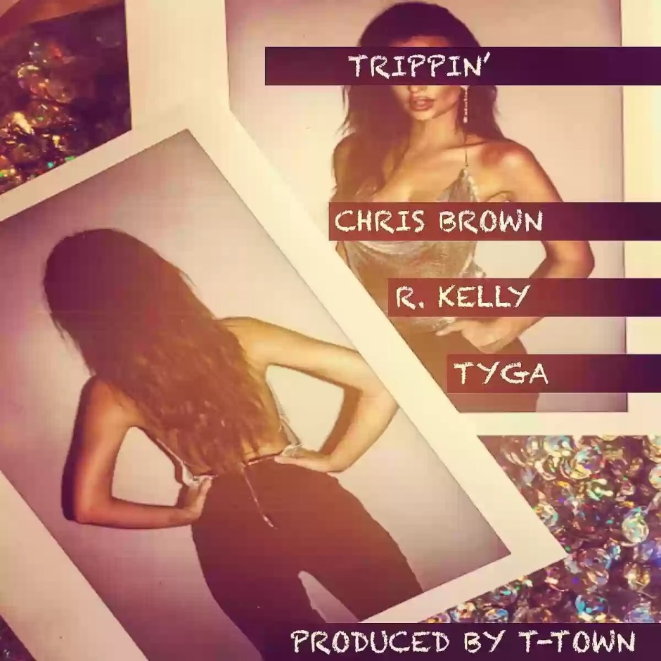 New Music: Chris Brown & Tyga feat. R. Kelly – Trippin'