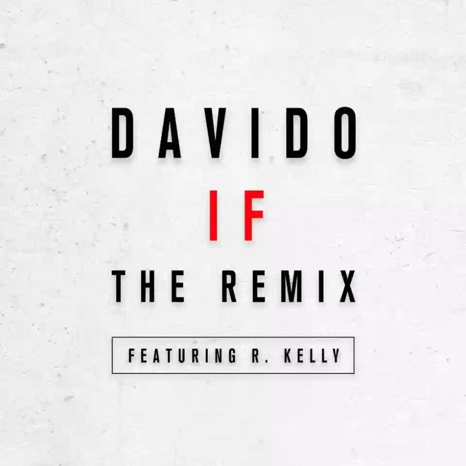 Download MP3: Davido ft. R. Kelly – IF (Remix)