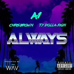 Download A1 – Always Ft Chris Brown & Ty Dolla Sign