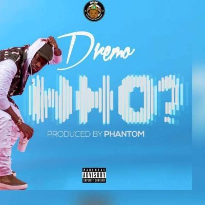 Download MP3: Dremo – Who (Prod. Phantom)