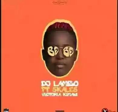 Download MP3: DJ LAMBO – BEBE FT. SKALES & VICTORIA KIMANI