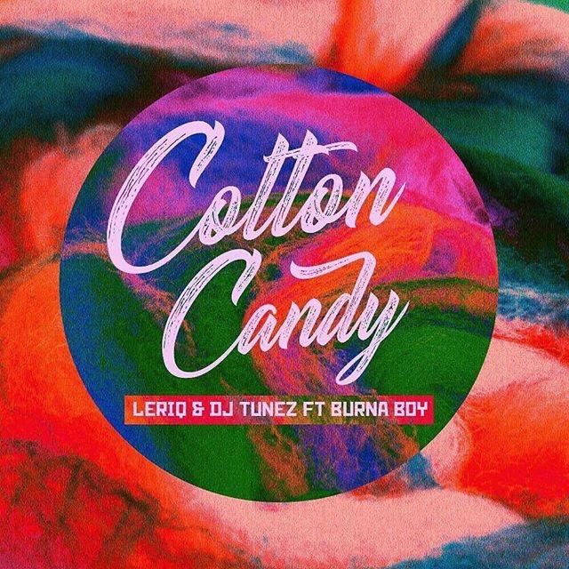 Download MP3: LeriQ x DJ Tunez Ft. Burna Boy – Cotton Candy