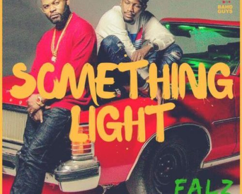 FALZ FT. YCEE – SOMETHING LIGHT video