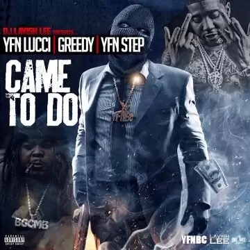 Download YFN Lucci Ft. Greedy & YFN Step - Came To Do