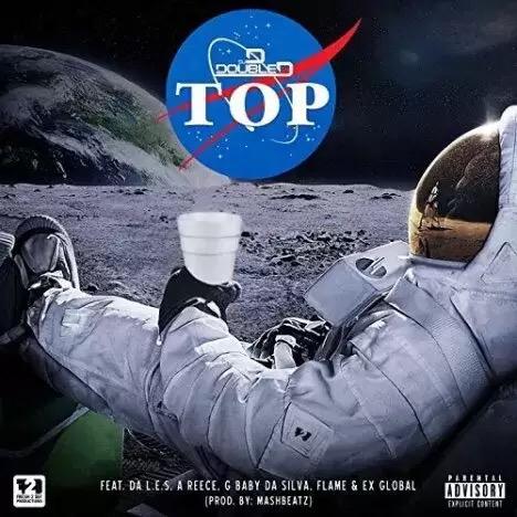 Download DJ D Double D returns with second promo single Top featuring Da L.E.S, G Baby Da Silva, A-Reece, EX Global & Flame.
