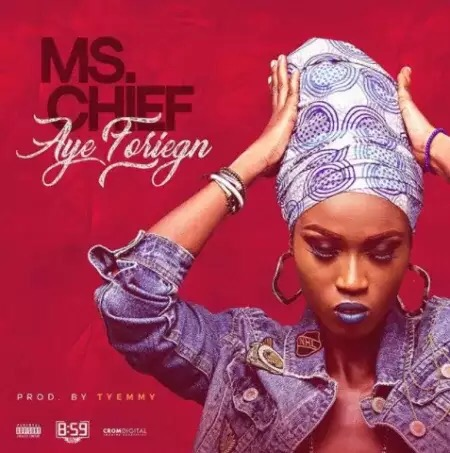 Download MP3 MS. CHIEF – AYE FOREIGN