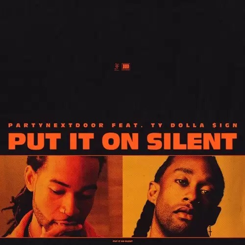 Download Partynextdoor - Put It On Silent Ft TY Dolla Sign