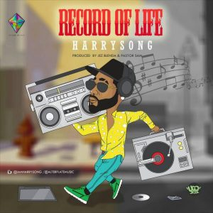 Download Harrysong – Record Of Life mp3