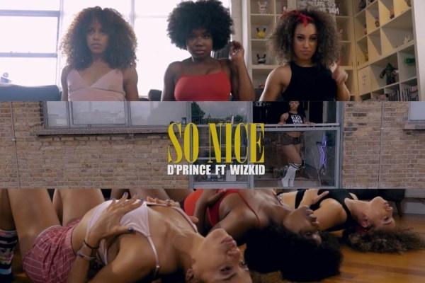 VIDEO: D'PRINCE FT. WIZKID – SO NICE