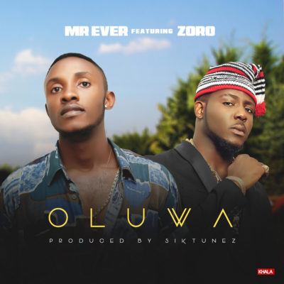 Mr Ever Ft. Zoro - Oluwa