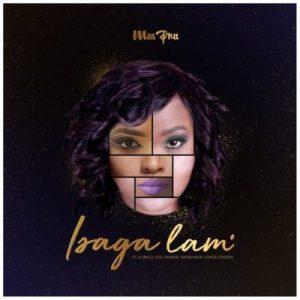 Miss Pru – Isaga Lam ft. Nadia Nakai, Gigi Lamayne, LaSauce & Londie London