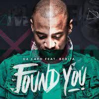 Da capo – Found You Ft Berita