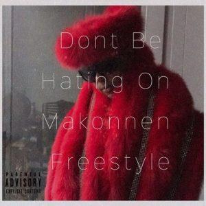Download iLoveMakonnen – Don't Be Hating On Makonnen