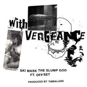 Download Ski Mask The Slump God Ft. Offset – With Vengeance