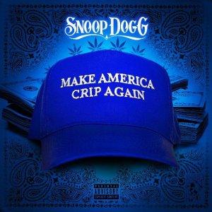 "Snoop Dogg – ""Make America Crip Again"" (Album)"