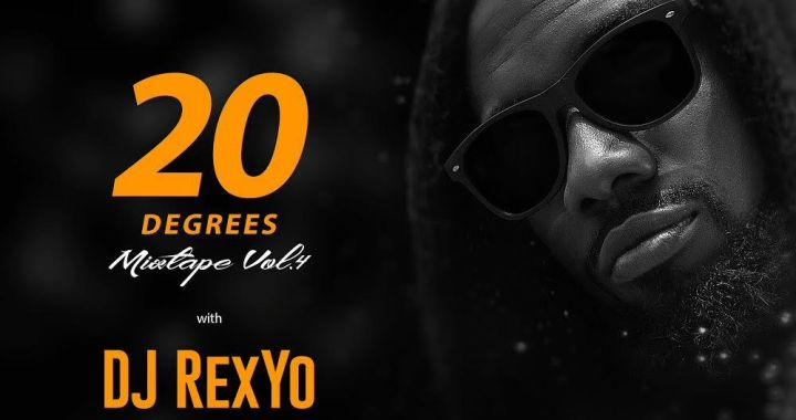 DJMix: DJ RexYo – 20 Degrees Mixtape (Vol. 4)