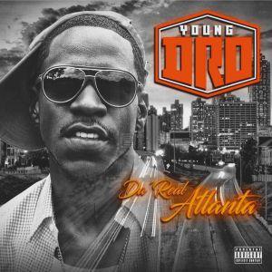 Young Dro – Da' Real Atlanta (Album)