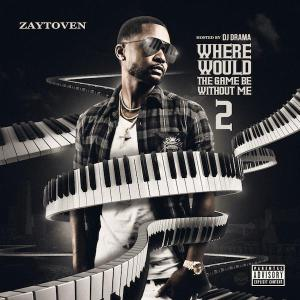Download Zaytoven – Where Would The Game Be Without Me 2 Mixtape
