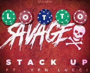 Download Lotto Savage Ft. YFN Lucci – Stack Up