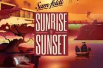 Download Sam Feldt – Sunrise to Sunset