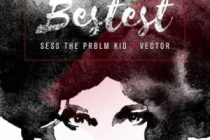 Download Sess Ft. Vector – Bestest
