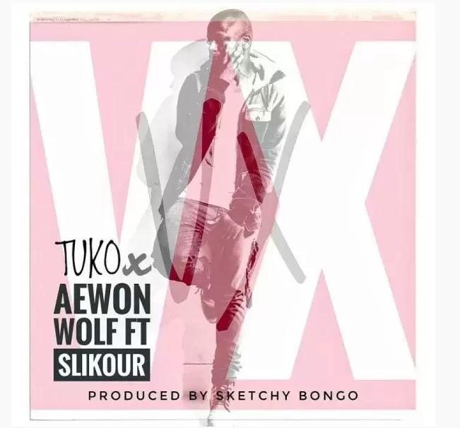 Download Tuko X Aewon Wolf Ft. Slikour – VX