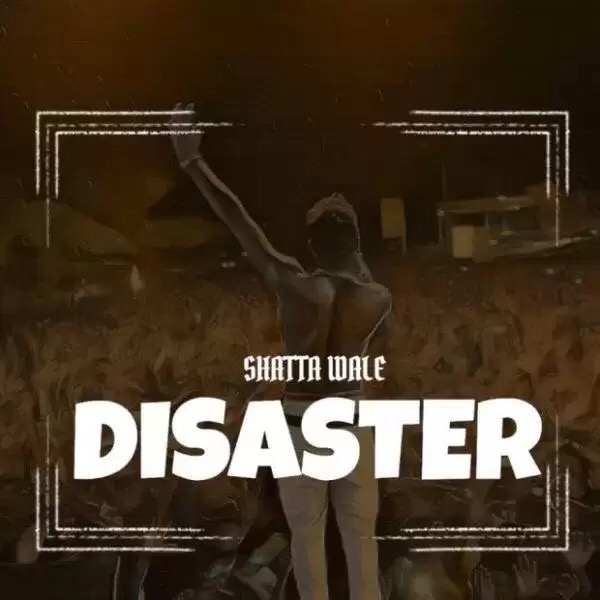 Download Shatta wale – Disaster