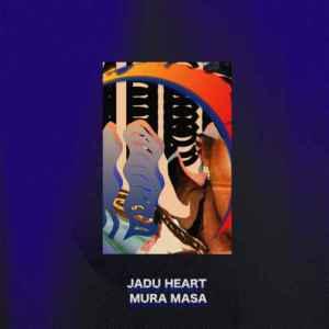Download Jadu Heart ft. Mura Masa – U Never Call Me