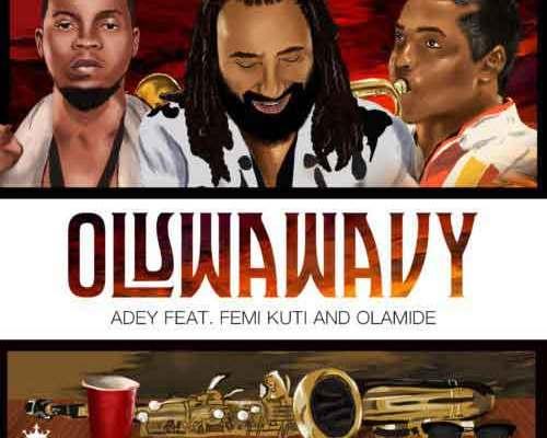 Download Adey ft. Olamide & Femi Kuti – Oluwa Wavy