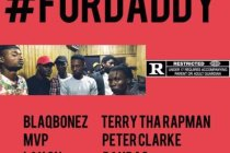 Blaqbonez ft T.R, MVP, Peter Clarke, Laycon, Paybac & High M – For Daddy