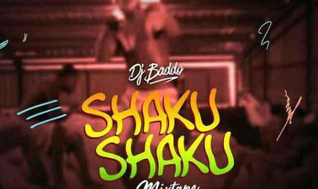 DJMix: DJ Baddo – #ShakuShaku Mix
