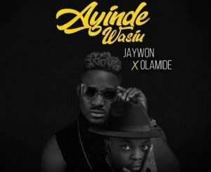 Download Jaywon Ft. Olamide – Ayinde Wasiu